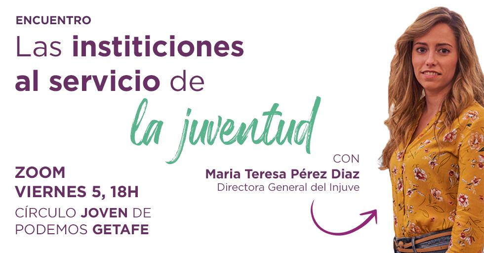 Podemos Getafe organiza un encuentro con María Teresa Pérez, Directora General del Instituto de la Juventud