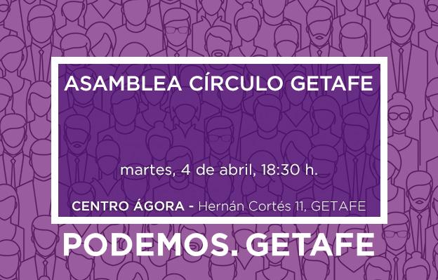 Asamblea Círculo de Getafe, martes 4 de abril
