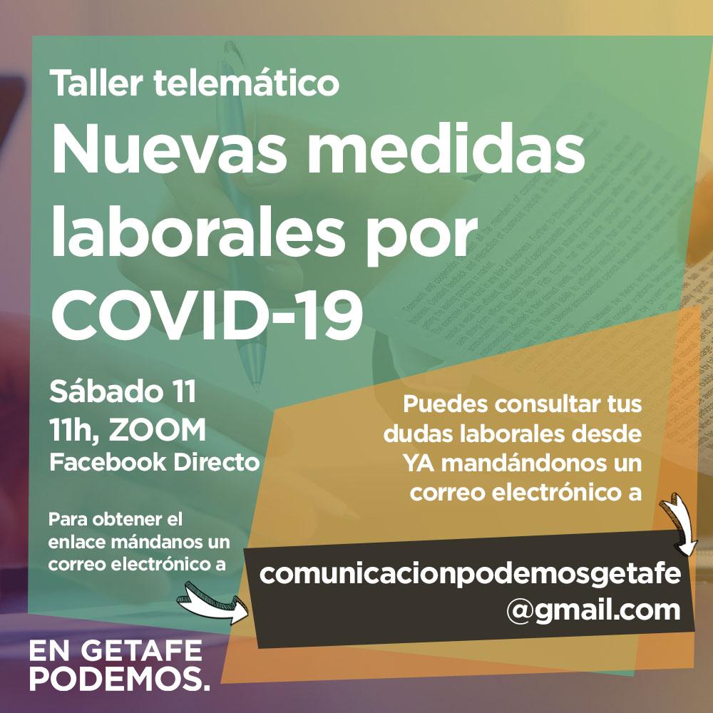 Podemos Getafe organiza un taller para responder dudas o consultas sobre el marco laboral originado por el COVID-19
